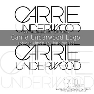 Carrie Underwood Logo - Country Music - Vinyl Decal -  American Idol - GodGiveMeTruth