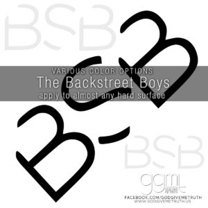 The Backstreet Boys - Pop Music - Vinyl Decal -  BSB - GodGiveMeTruth
